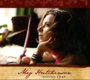 Meg Hutchinson's new album 'Beyond That' available from www.meghutchinson.com