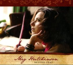 The cover of Meg Hutchinson's new album 'Beyond That'. Available from www.meghutchinson.com